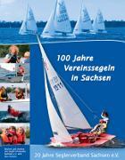 Chronik 100 Jahre Vereinssegeln in Sachsen